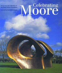 Celebrating Moore Works from the Collection of The Henry Moore Foundation